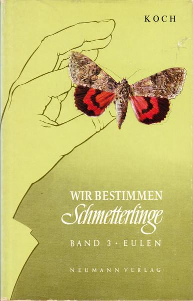 Wir bestimmen Schmetterlinge. Band 3.: Eulen