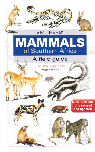 Smithers' Mammals of Southern Africa. A Field Guide