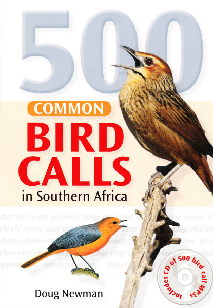 500 Common Bird Calls in Southern Africa