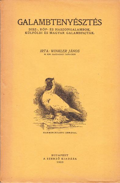 Galambtenyésztés. Dísz- röp- és haszongalambok. Külföldi és magyar galambfajták