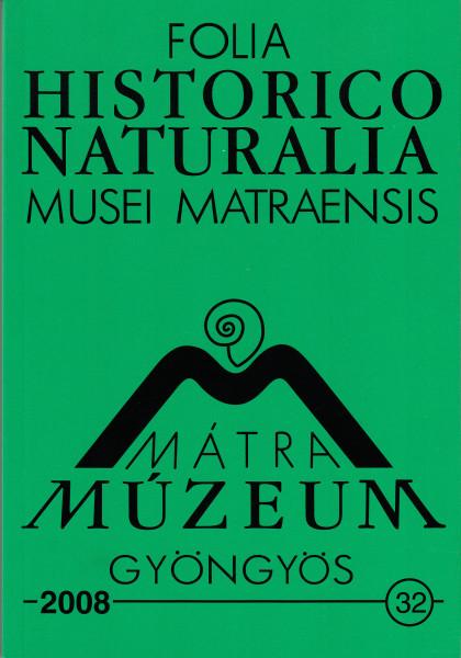 Folia Historico-Naturalia Musei Matraensis - A Mátra Múzeum Természetrajzi Közleményei: 21.(1996), 31.(2007), 32.(2008)