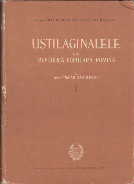 Ustilaginalele din Republica Populara Romina - Ustilaginales Republicae Popularis Romanicae. Vol.1-2.