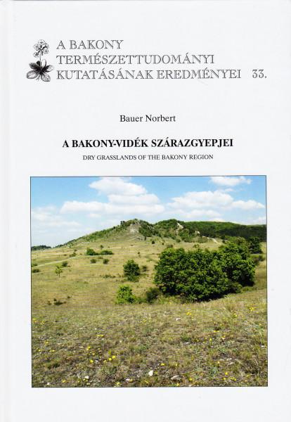 A Bakony-vidék szárazgyepjei - Dry Grasslands of the Bakony Region