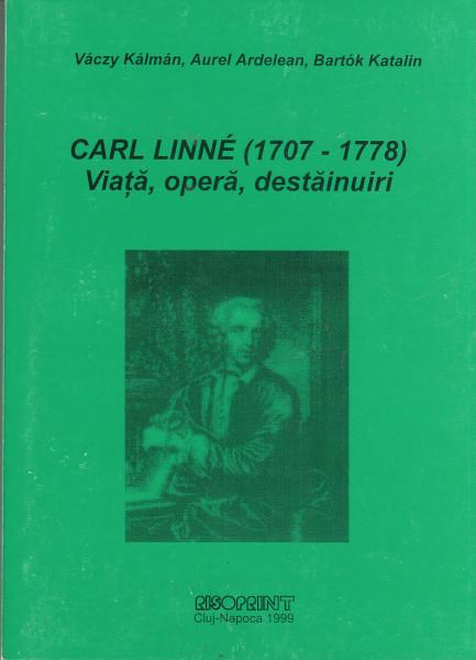 Carl Linné (1707-1778). Viata, opera, destainuiri
