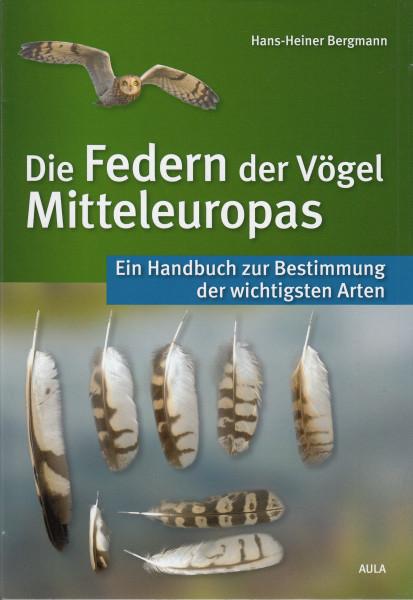 Die Federn der Vögel Mitteleuropas. Ein Handbuch zur Bestimmung der wichtigsten Arten