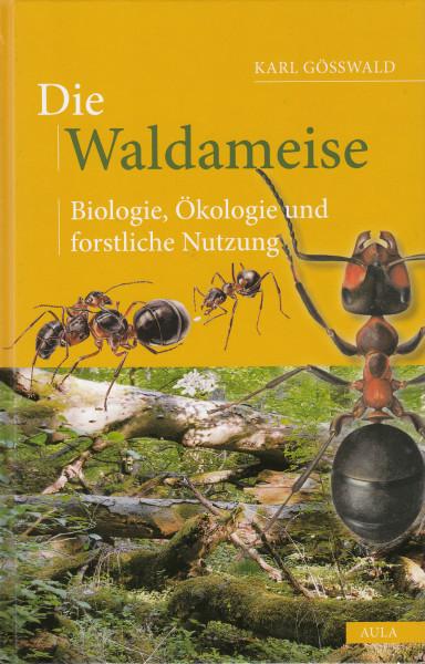 Die Waldameise. Biologie, Ökologie und forstliche Nutzung