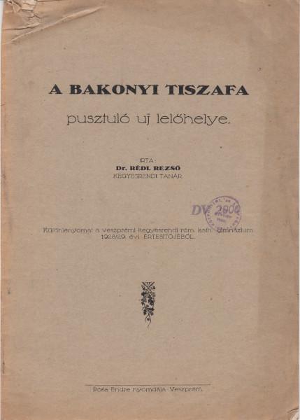 A bakonyi Tiszafa pusztuló új lelőhelye