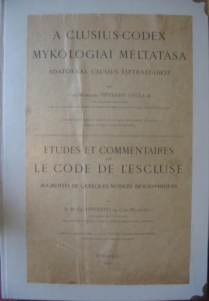 A Clusius-codex mykologiai méltatása adatokkal Clusius életrajzához