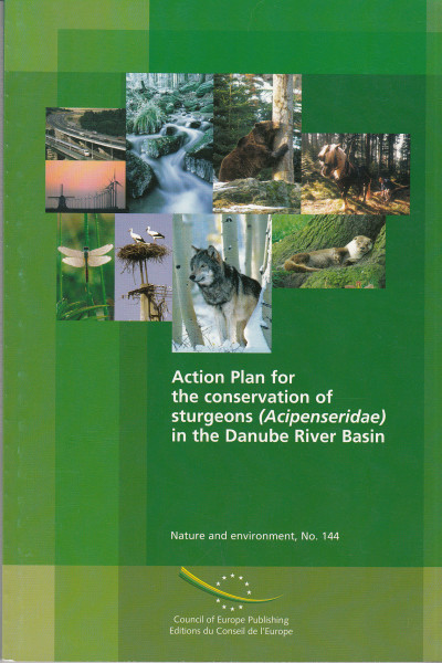 Action Plan for the conservation of sturgeons (Acipenseridae) in the Danube River Basin