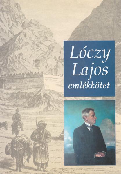 Lóczy Lajos emlékkötet. A Lóczy Lajos születésének 150. évfordulójára rendezett akadémiai emlékülés előadásai