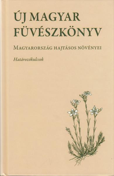 Új magyar füvészkönyv. Magyarország hajtásos növényei. Határozókulcsok