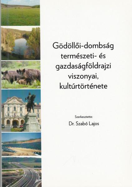 A Gödöllői-dombság természeti- és gazdaságföldrajzi viszonyai, kultúrtörténete