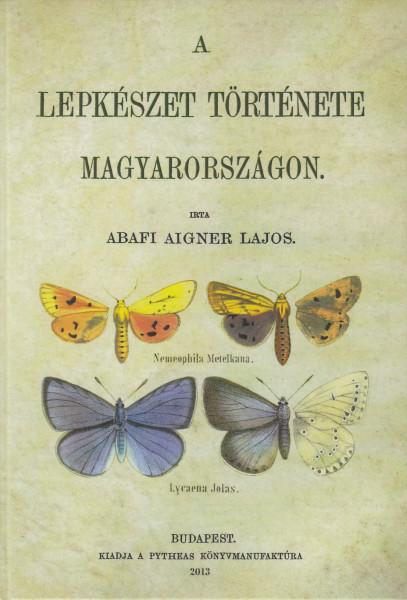 A lepkészet története Magyarországon. [Reprint]