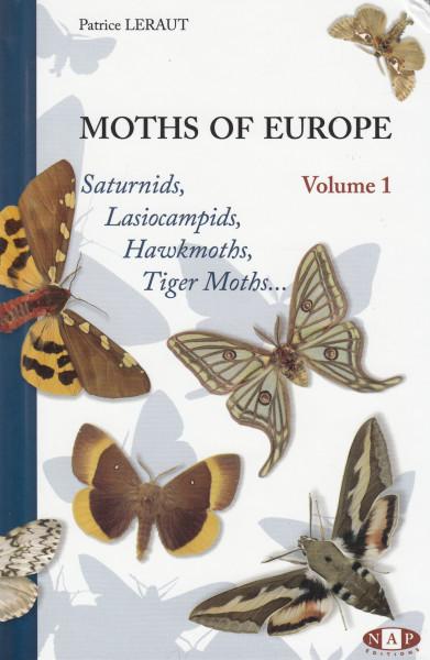 Moths of Europe. Vol. 1.: Saturnids, Lasiocampids, Hawkmoths, Tiger Moths...