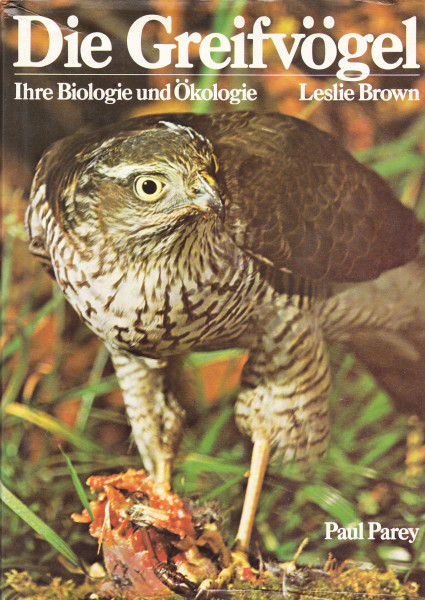 Die Greifvögel. Ihre Biologie und Ökologie