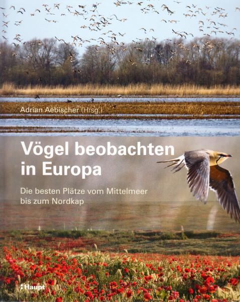 Vögel beobachten in Europa. Die besten Plätze vom Mittelmeer bis zum Nordkap