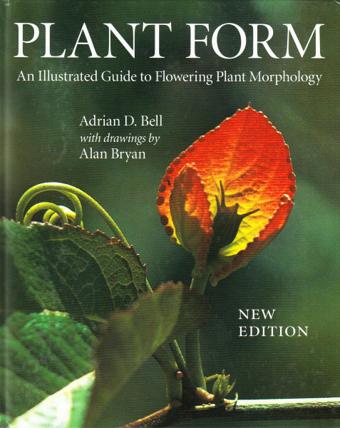 Plant Form: An Illustrated Guide to Flowering Plant Morphology. New Edition