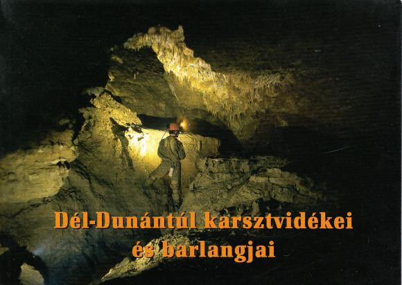 Dél-Dunántúl karsztvidékei és barlangjai