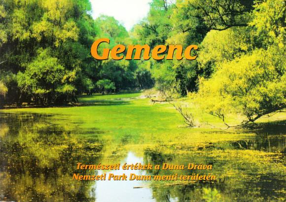 Gemenc. Természeti értékek a Duna-Dráva Nemzeti Park Duna menti területén