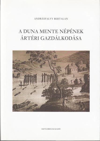 A Duna mente népének ártéri gazdálkodása. Ártéri gazdálkodás Tolna és Baranya megyében az ármentesítési munkák befejezése előtt