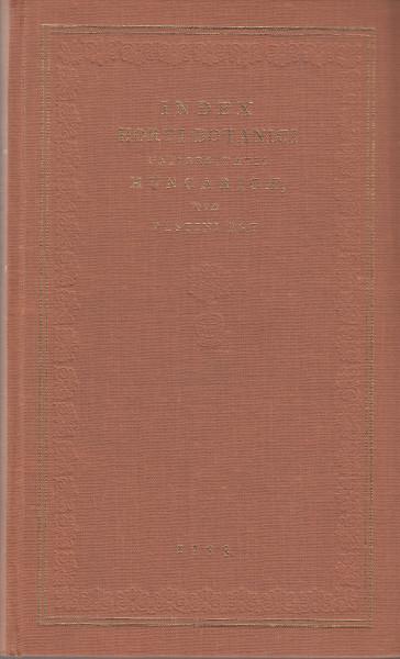 Index Horti Botanici Universitatis Hungaricae, quae Pestini est. [Reprint]