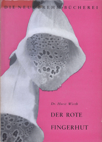 Der rote Fingerhut und andere herzwirksame Heilpflanzen