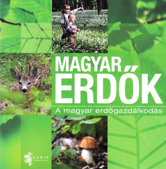 Magyar erdők. A magyar erdőgazdálkodás