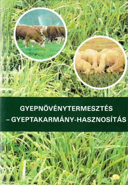 Gyepnövénytermesztés - gyeptakarmány-hasznosítás