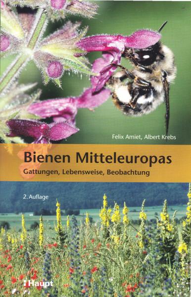 Bienen Mitteleuropas. Gattungen, Lebensweise, Beobachtung