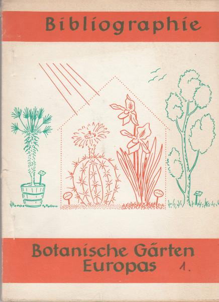 Bibliographie der Botanischen Gärten Europas. Heft 1-3.