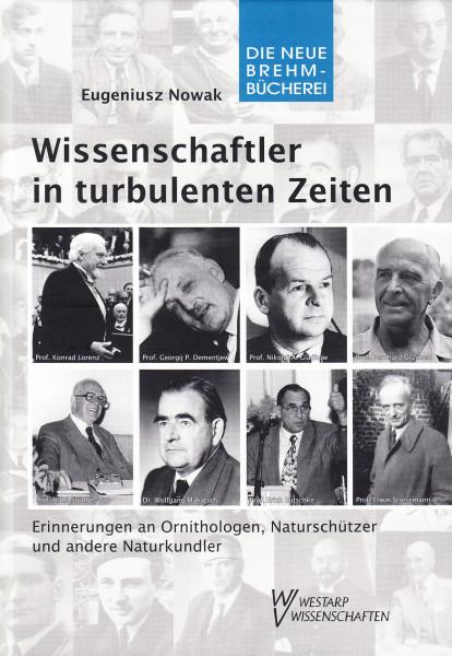 Wissenschaftler in turbulenten Zeiten. Erinnerung an Ornithologen, Naturschützer und andere Naturkundler