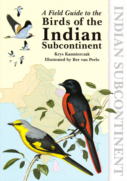 A Field Guide to the Birds of the Indian Subkontinent