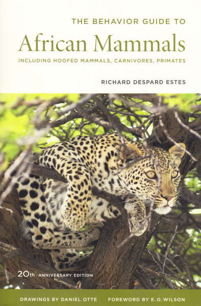 The Behavior Guide to African Mammals. Including Hoofed Mammals, Carnivores, Primates
