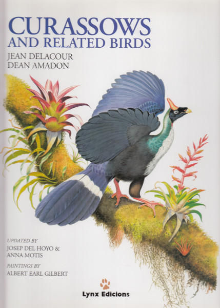 Curassows and Related Birds. Second edition. Updated by Josep del Hoyo & Anna Motis. Paintings by Albert Earl Gilbert
