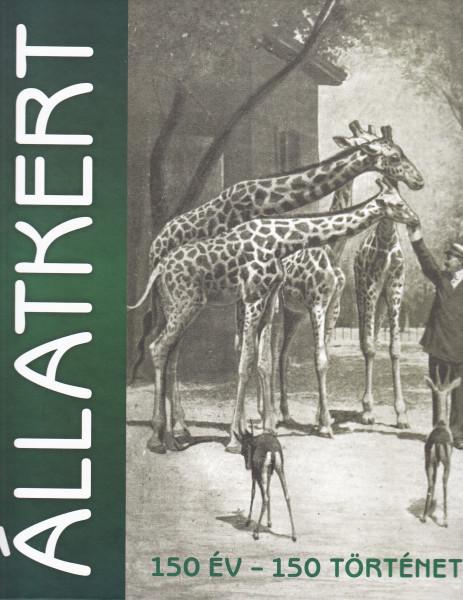 Állatkert. 150 év - 150 történet