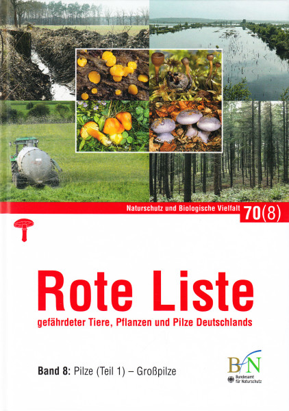 Rote Liste gefährdeter Tiere, Pflanzen und Pilze Deutschlands. Band 8.: Pilze (Teil 1.) - Grosspilze