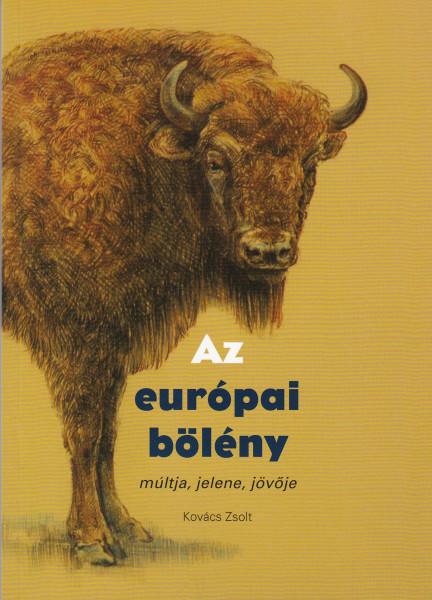 Az európai bölény múltja, jelene, jövője