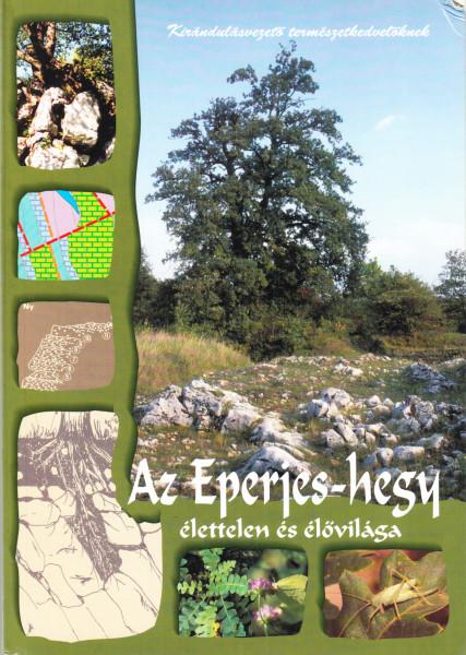 Az Eperjes-hegy élettelen és élővilága. Kirándulásvezető természetkedvelőknek