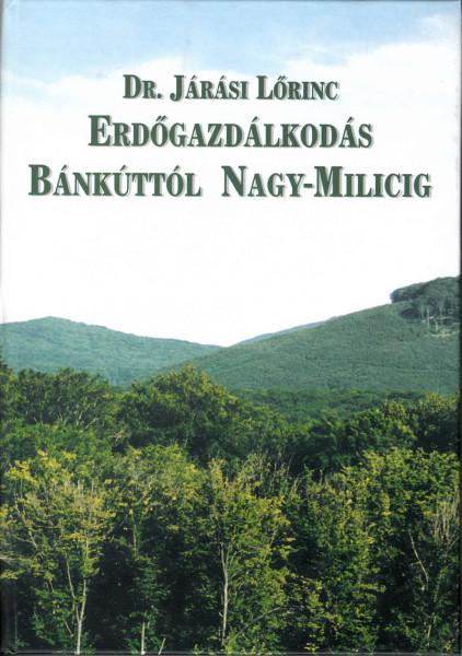 Erdőgazdálkodás Bánkúttól Nagy-Milicig