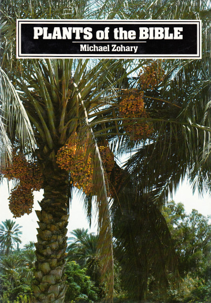 Plants of the Bible. A Complete handbook to all the plants with 200 full-color plates taken in the natural habitat