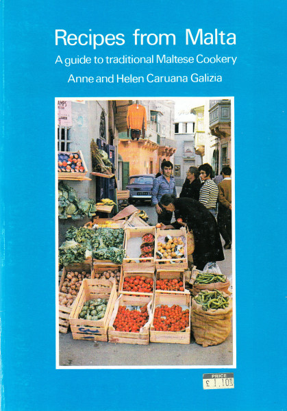 Recipes from Malta. A guide to traditional Maltese Cookery