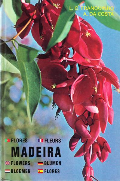 Madeira. Plantas e flores - Plantes et fleurs - Plants and Flowers - Pflanzen und Blumen - Planten en bloemen - Plantas y flores