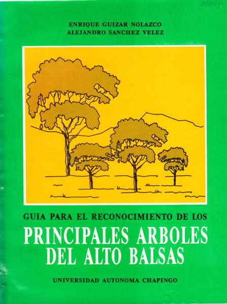 Guia para el reconocimiento de los principales arboles del Alto Balsas