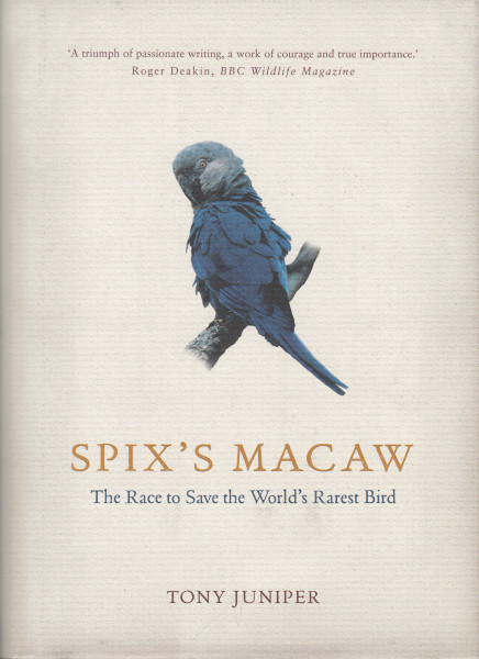 Spix's Macaw. The Race to Save the World's Rarest Bird