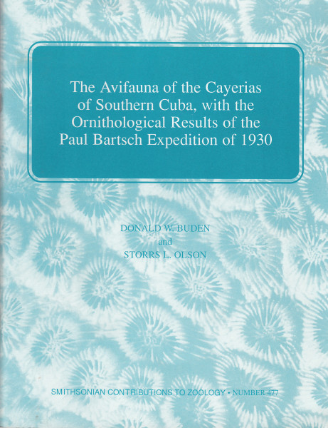 The Avifauna of the Cayerias of Southern Cuba, with the Ornithological Results of the Paul Bartsch Expedition of 1930