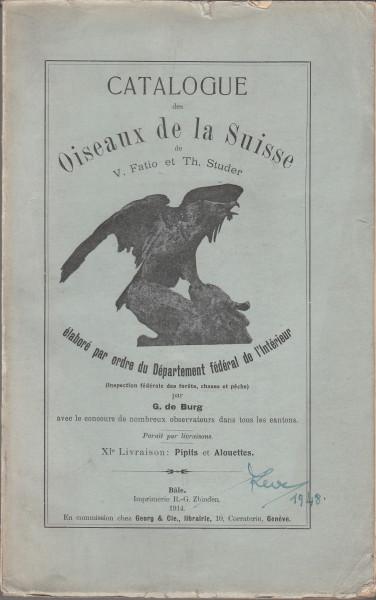 """Les Oiseaux de la Suisse. (""""Catalogue des Oiseaux de la Suisse de V. Fatio et Th. Studer""""). XI.: Anthinae et Alaudidae"""