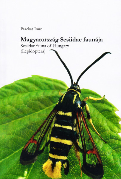 Magyarország Sesiidae faunája - Sesiidae fauna of Hungary. (Lepidoptera)