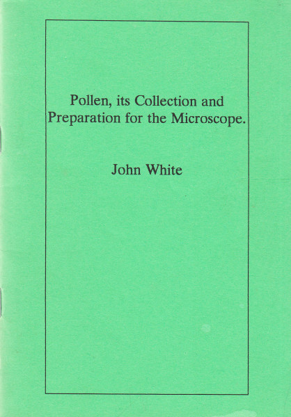 Pollen, its Collection and Preparation for the Microscope