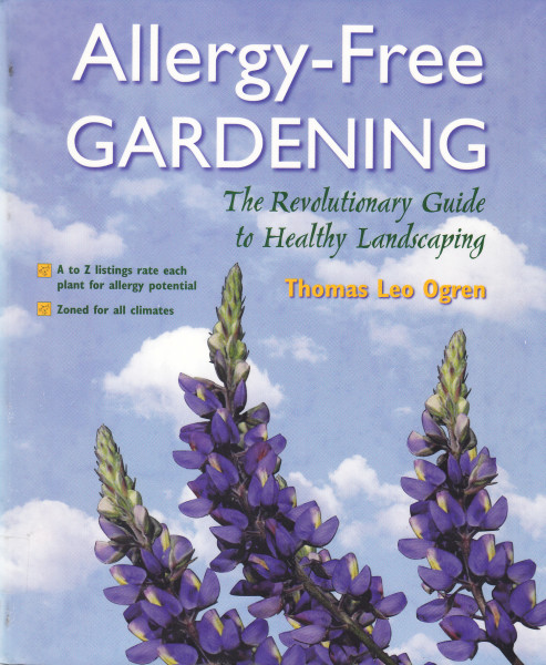Allergy-Free Gardening. The Revolutionary Guide to Healthy Landscaping