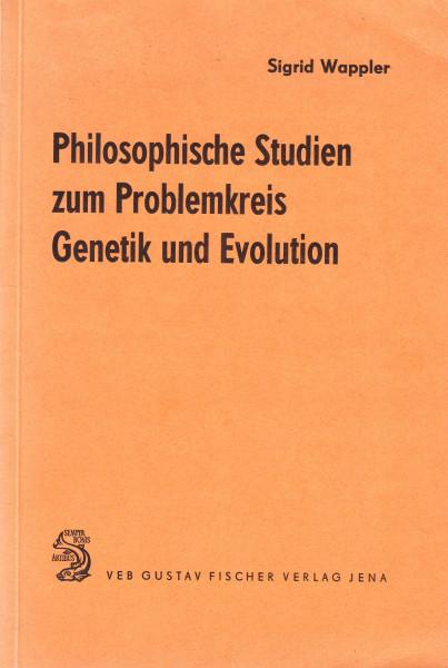 Philosophische Studien zum Problemkreis Genetik und Evolution. Zur Kritik makroevolutionistischer Theorien